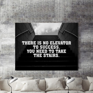 Tablou motivational - There is no elevator to success