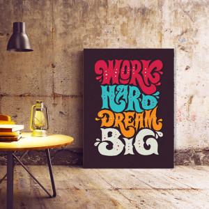 Tablou Motivational - Work Hard, Dream Big