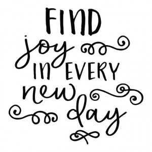 Find joy in every new day