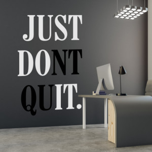 Just dont quit in 2 culori