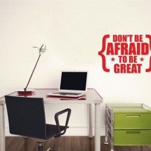Sticker De Perete Don't Be Afraid To Be Great
