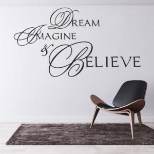 Sticker De Perete Dream Imagine Believe