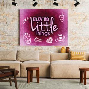 Tablou motivational - Enjoy the little things