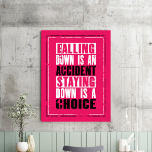 Tablou motivational - Falling down is an accident