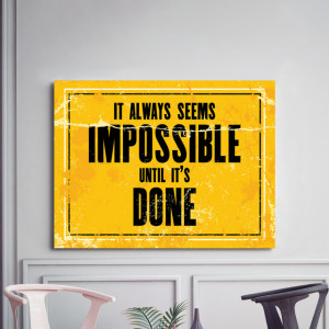 Tablou motivational - It always seems impossible