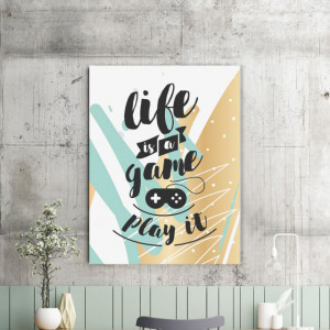 Tablou motivational - Life is a game