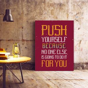 Tablou motivational - Push yourlself