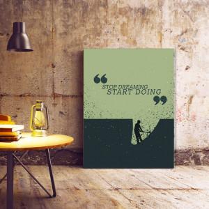 Tablou Motivational - Stop Dreaming, Start Doing (digging)