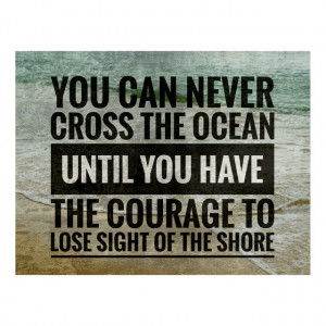 Tablou motivational - You can never cross the ocean