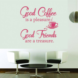 Good Coffee - Good Friends