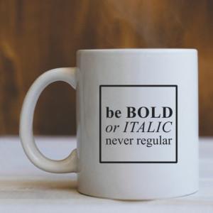 Cana Cu Mesaj - Be Bold
