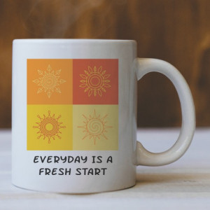 Cana Cu Mesaj - Everyday Is A Fresh Start
