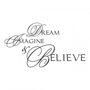 Dream Imagine Believe
