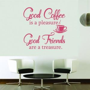 Good Coffee - Good Friends