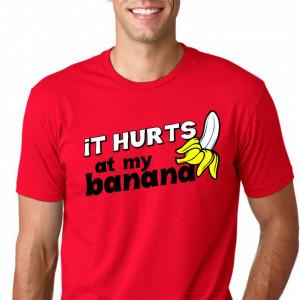 Imprimeu Tricou It Hurts At My Banana