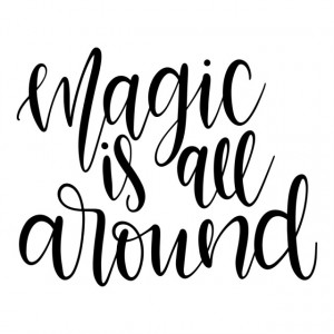 Magic is all around