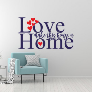 Sticker de Perete Love makes this house a home