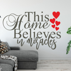 Sticker de Perete this home belives in miracles