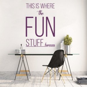 Sticker De Perete This Is Where The Fun Stuff Happen