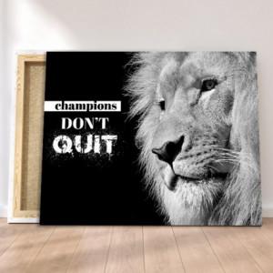 Tablou canvas motivational - Champions don't quit