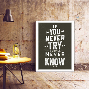 Tablou Motivational - If You Never Try (Calligraphic)