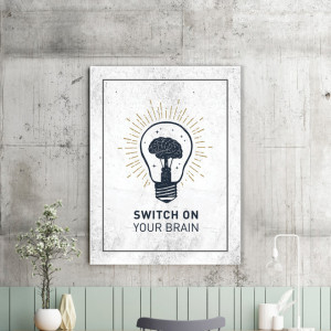Tablou motivational - Switch on your brain