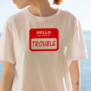 Imprimeu tricou MY NAME IS TROUBLE
