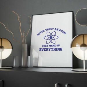 Imprimeu tricou Never trust an atom