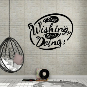 Sticker De Perete Stop Wishing Start Doing