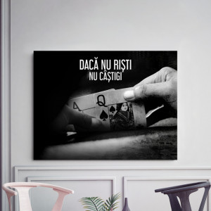 Tablou motivational - Daca nu risti, nu castigi