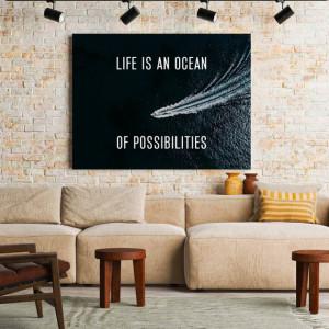 Tablou Motivational - Life Is An Ocean