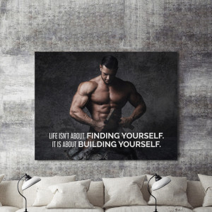 Tablou motivational - Life isn't about finding yourself