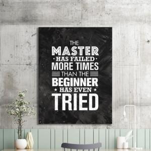 Tablou motivational - The master has failed