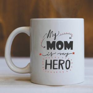 Cana Cu Mesaj - Mom Is My Hero