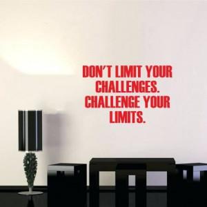 Don't limit your challenges