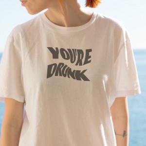 Imprimeu tricou YOU'RE DRUNK