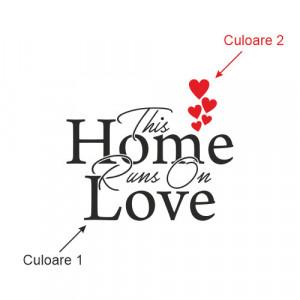 Sticker de Perete This home runs on love