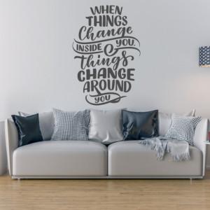 Sticker de Perete When Things Change