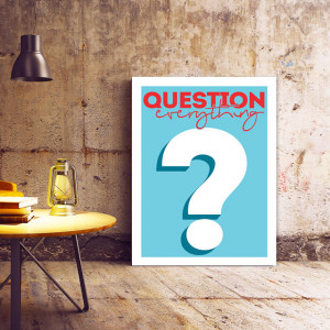 Tablou motivational - Question everything