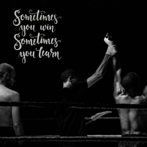 Tablou motivational - Sometimes you win, sometimes you learn