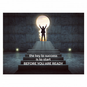 Tablou motivational - The key to success is to start before you are ready