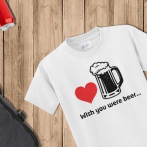 Imprimeu tricou WISH YOU WERE BEER