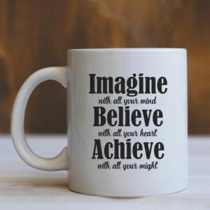 Cana Cu Mesaj - Imagine, Believe, Achieve!