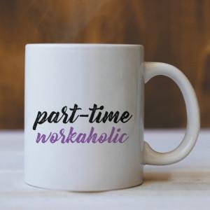 Cana Cu Mesaj - Part Time Workaholic