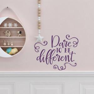 Sticker De Perete Dare To Be Different