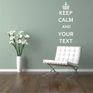 Sticker De Perete Keep Calm And Your Text - Personalizat