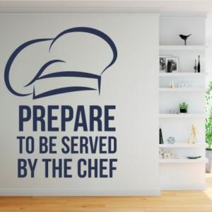 Sticker De Perete Prepare To Be Served By The Chef
