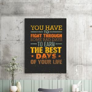 Tablou motivational - Fight through bad days