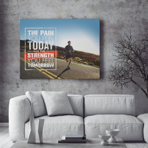 Tablou motivational - The pain you feel today