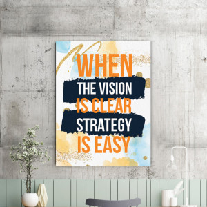 Tablou motivational - When the vision is clear